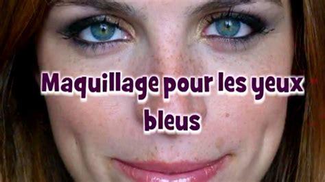 comment maquiller des yeux bleus maquillage des yeux bleus tuto simple rapide