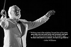John WIlliams | Classical music quotes, Music composers ...