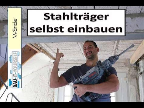 Tragende Wand Entfernen Anleitung by Tragende Wand Entfernen Und Sturz Einbauen Stahltr 228 Ger