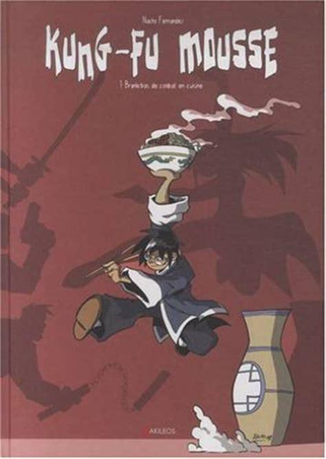 le branle dans la cuisine kung fu mousse 1 branle bas de combat en cuisine