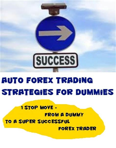 currency trading for dummies forex dummy trading 171 start a binary option broker