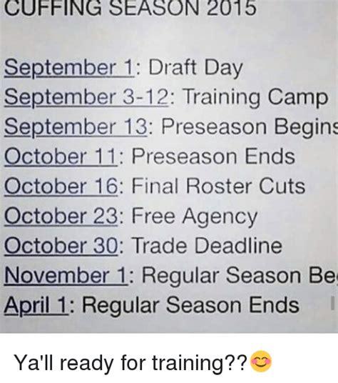 Cuffing Season Meme - cuffing season 2015 september 1 draft day september 3 12 training c september 1 preseason