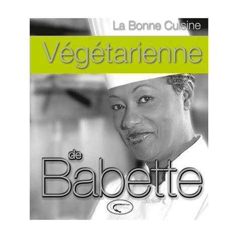 cuisine antillaise babette la cuisine de babette 28 images couffignal huguette la