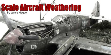 Haggis Models Scale Aircraft Weathering; A New Facebook