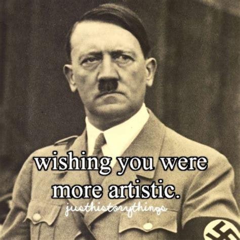 Funny Hitler Memes - 84 best hitler memes images on pinterest funny stuff funny history and hilarious stuff