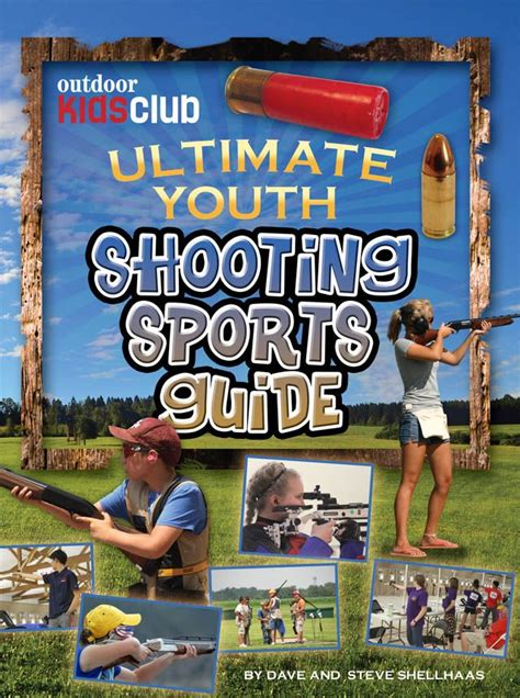 ultimate youth shooting sports guide outdoor kids club fishing books shooting sports sports
