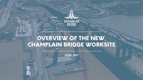 Overview Of The New Champlain Bridge Construction Site Spring 2017 Champlain