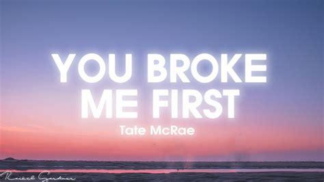 Tate McRae - you broke me first (Lyrics) - YouTube