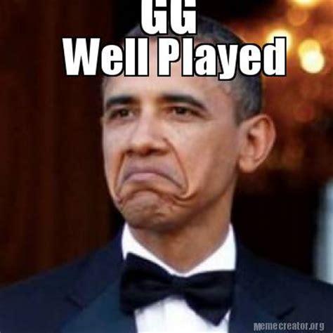 Well Played Meme - meme creator gg well played meme generator at memecreator org