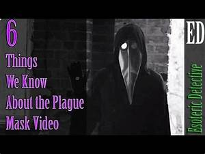 6 Things We Know About The Plague Mask Video