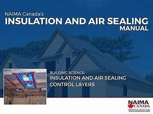 Insulation And Air Sealing Control Layers By Naima Canada