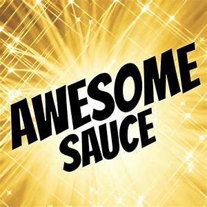 Awesome Sauce: A Recipe - crafterhours  Awesome