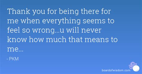 Thank You For Being There For Me Quotes Quotesgram. Quotes Regarding Strength In Numbers. Boyfriend Support Quotes. Girl's Mind Quotes. Country Girl Break Up Quotes. Movie Quotes Test. Dr Seuss Quotes Birthday. Disney Quotes Peter Pan. Summer Quotes By Marilyn Monroe