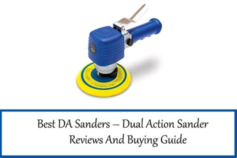 Dual Action Sander Reviews And Buying