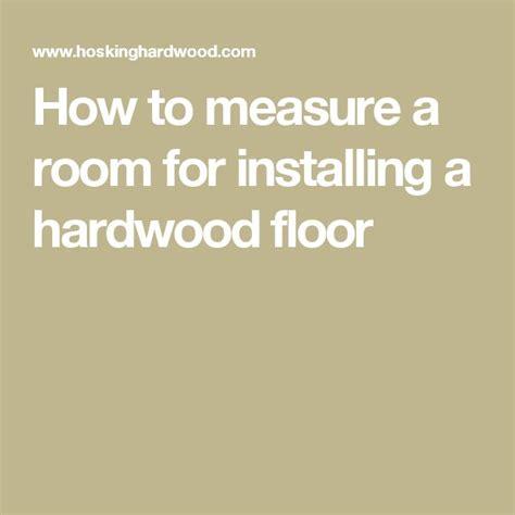 how to measure wood flooring 25 best ideas about laminate hardwood flooring on pinterest wood flooring hardwood floors