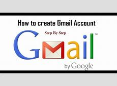 How to Open New Gmail Account Step by Step 2018