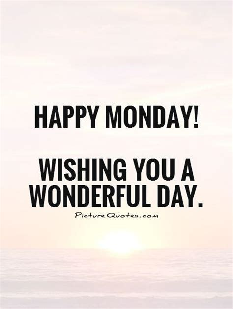 happy monday wishing   wonderful day picture quotes