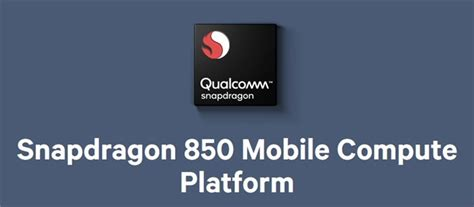 qualcomm snapdragon 850 chipset for windows 10 devices launched