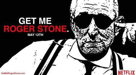 Get Me Roger Stone Get Me Roger Stone Film Reviews Crossfader