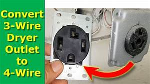 How To Convert 3 Wire Dryer Electrical Outlet To 4 Wire
