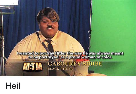 Gabourey Sidibe Memes - 25 best memes about black hitler black hitler memes