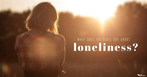 What does the Bible say about loneliness? | GotQuestions.org