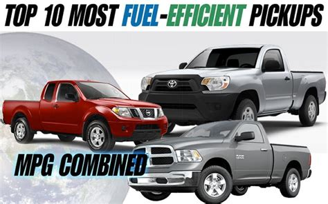 Ecofriendly Haulers Top 10 Most Fuelefficient Pickups