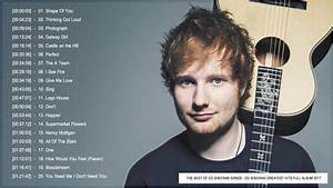 Ed Sheeran Greatest Hits Full Album 2017 | The Best Of Ed ...