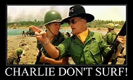 apocalypse now: Charlie don't surf!!! | Movies I Love ...