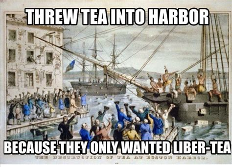 Tea Party Memes - 133 best images about history memes funny on pinterest civil wars thomas jefferson and
