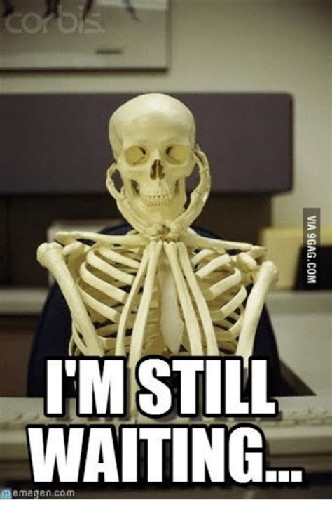 Still Waiting Meme - i m still waiting memegencom via 9gagcom memegene meme on me me