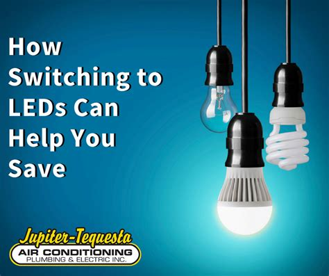 jupiter tequesta plumbing switching to leds can help you save electrician jupiter fl