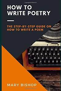 Sell  Buy Or Rent How To Write Poetry  The Step