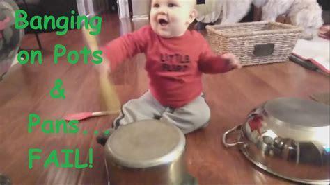 banging pots pans fail
