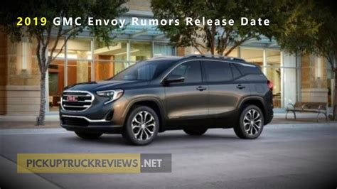 2019 Gmc Envoy Rumors Release Date And Prices Youtube