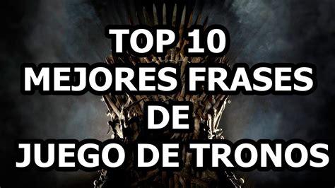 Top 10 Mejores Frases De Juego De Tronos