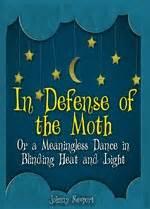 defense   moth   meaningless dance  blinding