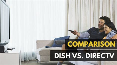 directv  dish  review detailed comparison overview