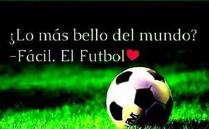 Imágenes De Futbol Con Frases Chidas Románticas De Amor