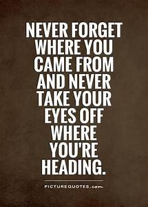 Quotes Never Forget Where You Came From. QuotesGram