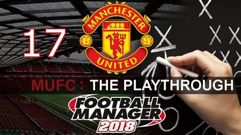 Football Manager 2018 - FM2018 Save - Man United ...