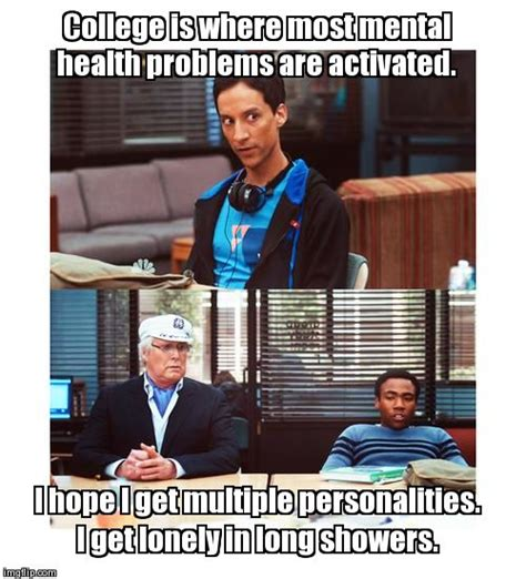 Mental Illness Meme - college is where most mental health problems are activated imgflip