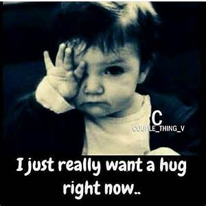 I Just Really Want A Hug Right Now Pictures, Photos, and ...