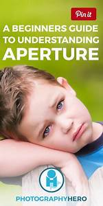A Beginners Guide To Understanding Aperture  Learn