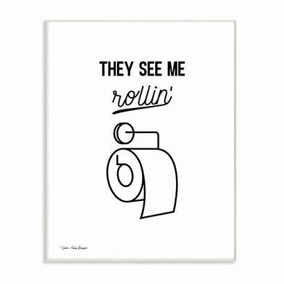 Toilet They Rollin Roll Script Plaque 10x15
