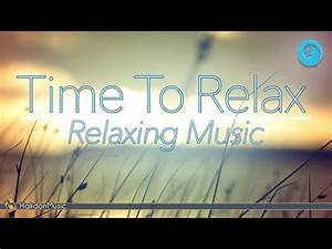 Relaxing Music - Time To Relax | Instrumental Music for ...