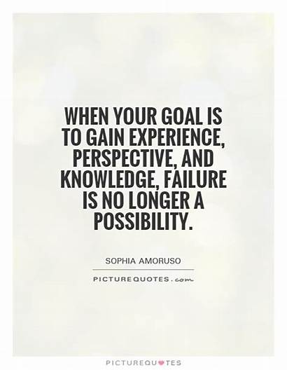 Perspective Experience Gain Quotes Knowledge Possibility Failure