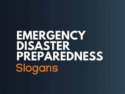 Disaster Preparedness Emergency Slogans