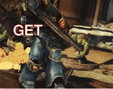 Get The Fuck Out Meme - warhammer 40k memes page 122 warhammer 40 000 eternal crusade official forum