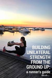 Unilateral Training From The Ground Up  A Runner U0026 39 S Guide